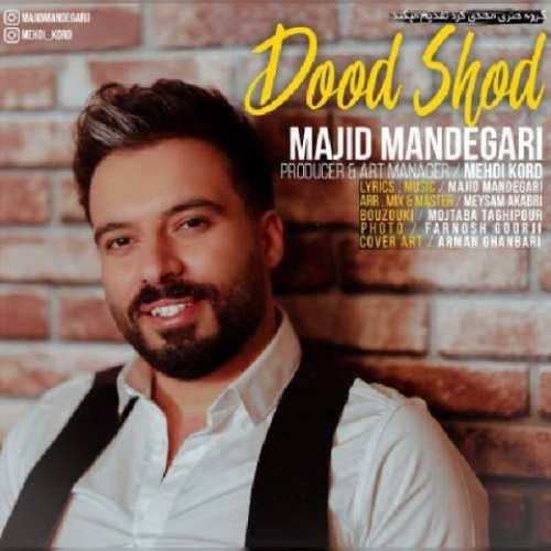 Majid Mandegari Dood Shod
